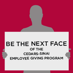 Be the Next Face of the Cedars-Sinai Employee Giving Program